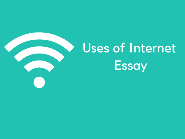 Uses of Internet Essay